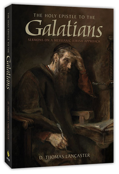 The Holy Epistle to the Galatians by D Thomas Lancaster