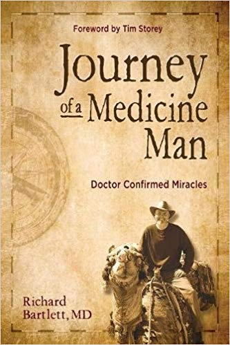 Journey of a Medicine Man: Doctor Confirmed Miracles by Dr Richard Bartlett