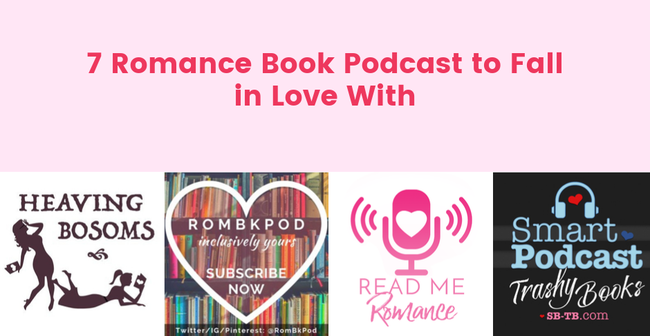 7 romance book podcasts to fall in love with