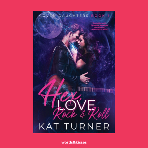 Hex, Love and Rock & Roll by Kat Turner (Coven Daughters #1)