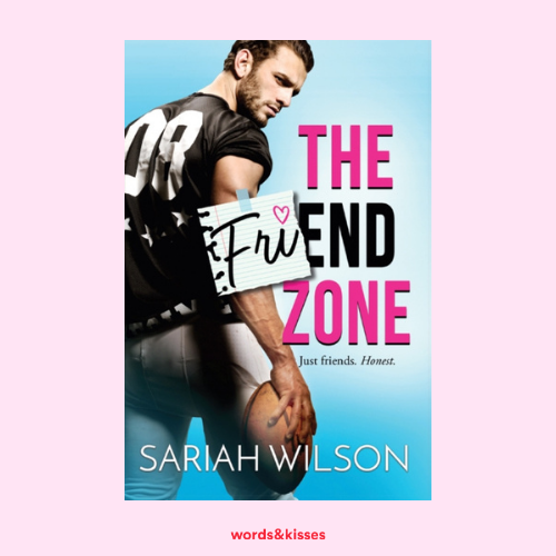 The Friend Zone by Sariah Wilson (End of the Line #1)