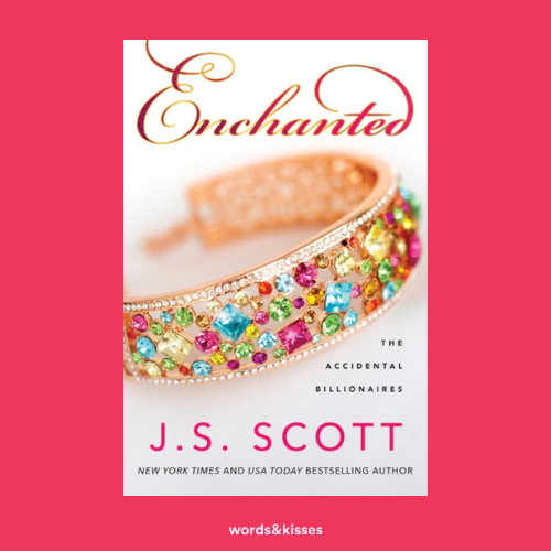 Enchanted by J. S. Scott (The Accidental Billionaires #4)