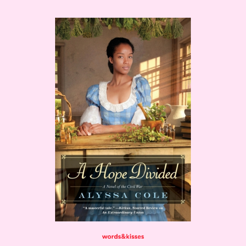 A Hope Divided by Alyssa Cole (The Loyal League #3)
