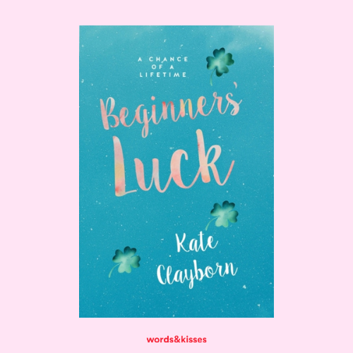 Beginner's Luck by Kate Clayborn (Chance of a Lifetime #1)