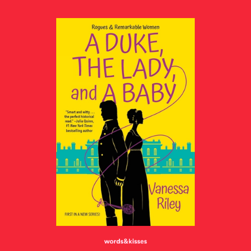 A Duke, The Lady and a Baby by Vanessa Riley (Rogues and Remarkable Women #1)