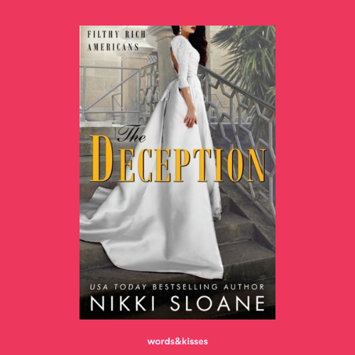 The Deception by Nikki Sloane (Filthy Rich Americans #3)