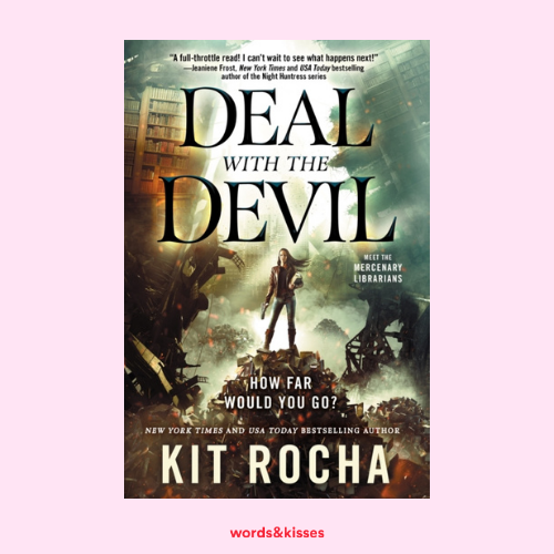 Deal with the Devil: A Mercenary Librarians Novel by Kit Rocha