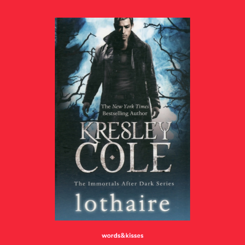 Lothaire by Kresley Cole (Immortals After Dark)