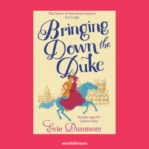 Bringing Down the Duke by Evie Dunmore (A League of Extraordinary Women #1)