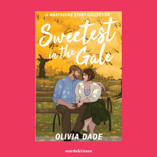 Sweetest in the Gale by Olivia Dade (There's Something About Marysburg #3)