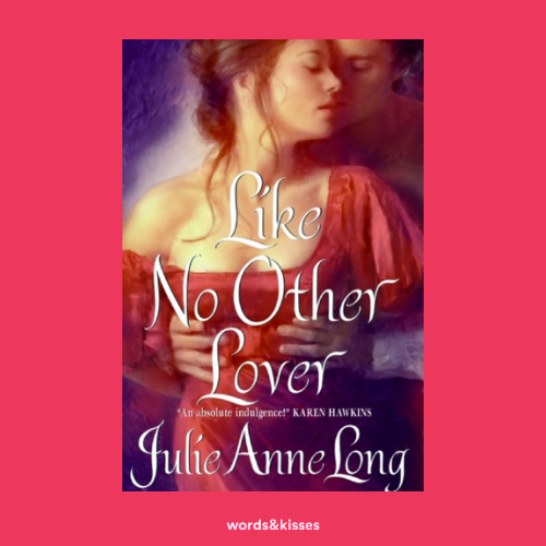 Like No Other Lover by Julie Anne Long (Pennyroyal Green #2)