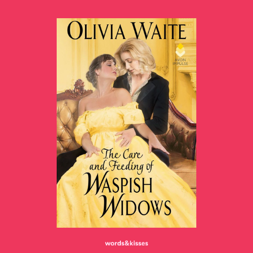 The Care and Feeding of Waspish Widows by Olivia Waite (Feminine Pursuits #2)