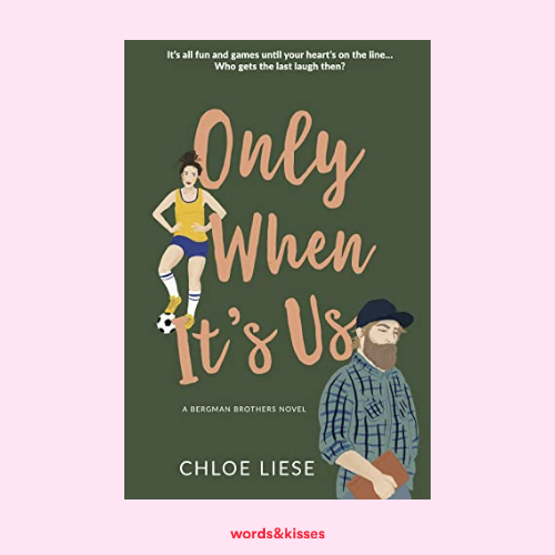 Only When It's Us by Chloe Liese (Bergman Brothers #1)