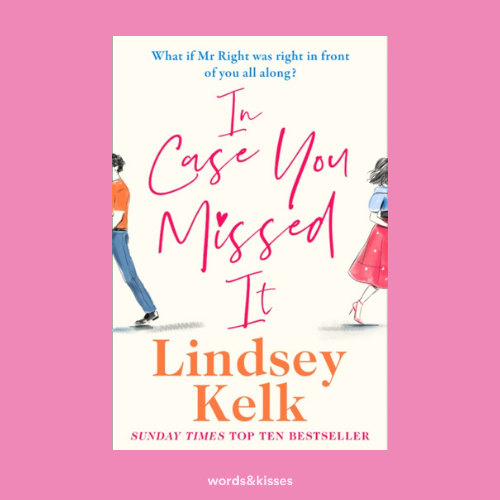 In Case You Missed It by Lindsey Kelk