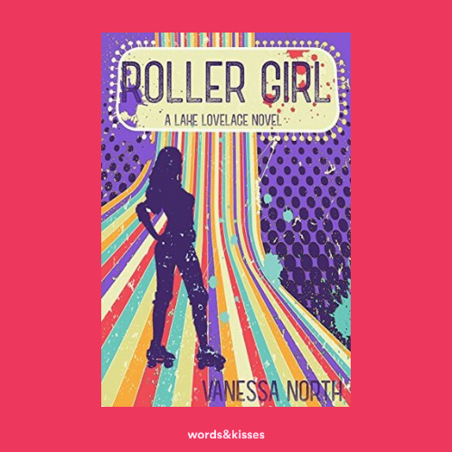 Roller Girl by Vanessa North (Lake Lovelace #3)