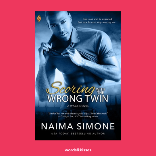 Scoring with the Wrong Twin (WAGS #1) by Naima Simone