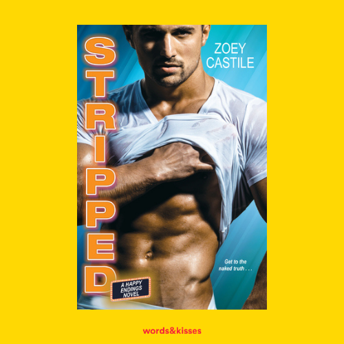 Stripped by Zoey Castile (Happy Endings #1)