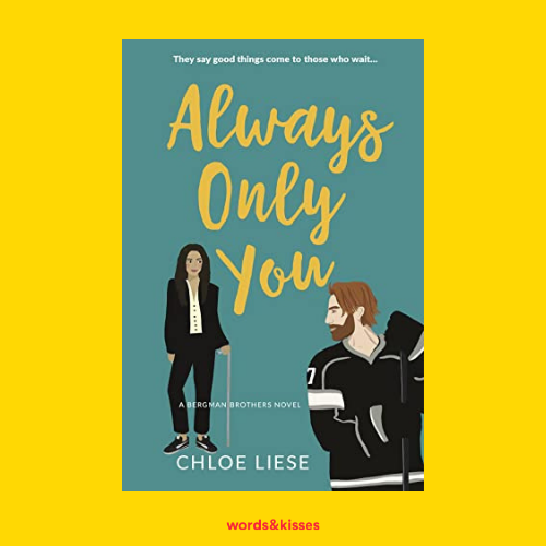 Always Only You by Chloe Liese (Bergman Brothers #2)