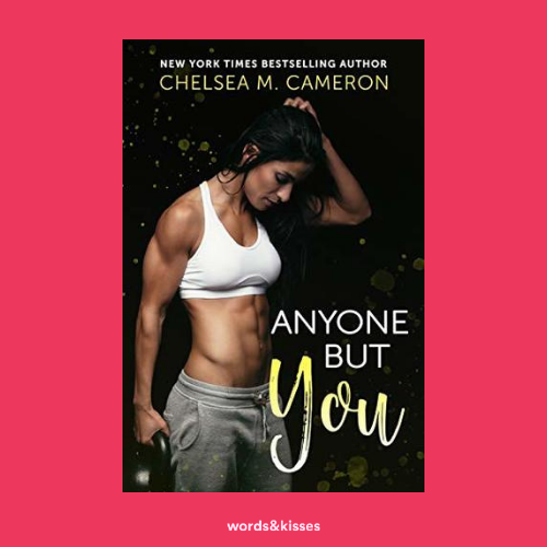 Anyone but You by Chelsea M. Cameron