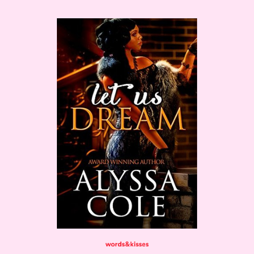 Let Us Dream by Alyssa Cole