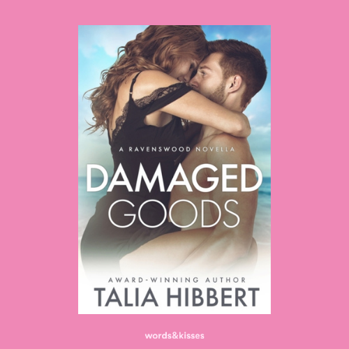 Damaged Goods by Talia Hibbert (Ravenswood #1.5)