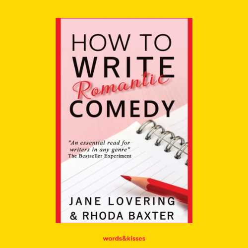 How to Write Romantic Comedy by Jane Lovering & Rhoda Baxter