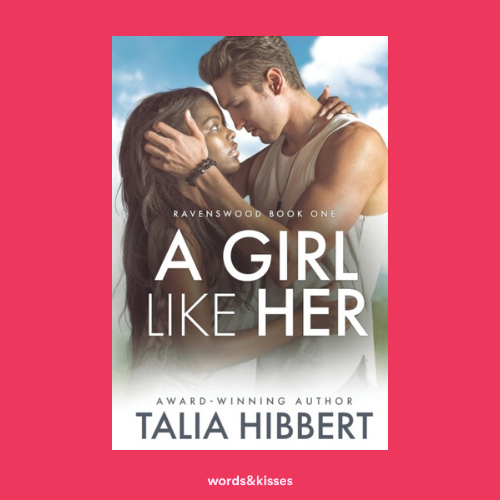 A Girl Like Her by Talia Hibbert (Ravenswood #1)