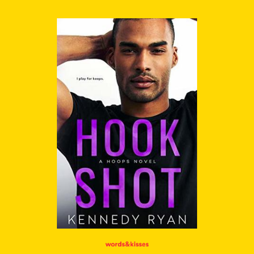 Hook Shot by Kennedy Ryan (Hoops #3)