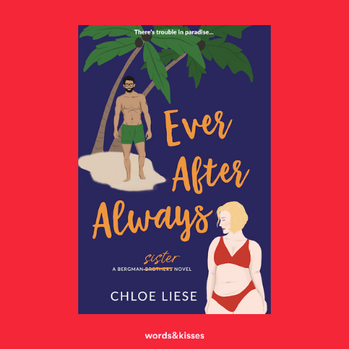 Ever After Always by Chloe Liese (Bergman Brothers #3)