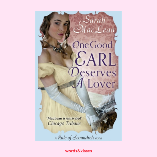 One Good Earl Deserves a Lover by Sarah MacLean (Rules of Scoundrels #2)