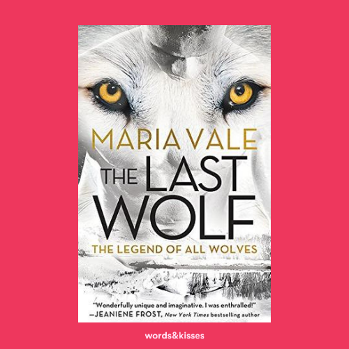 The Last Wolf by Maria Vale (Legend of All Wolves #1)