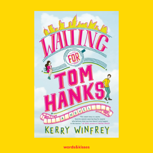 Waiting for Tom Hanks by Kerry Kinfrey