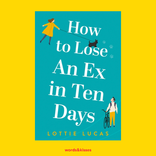 How to Lose an Ex in Ten Days by Lottie Lucas