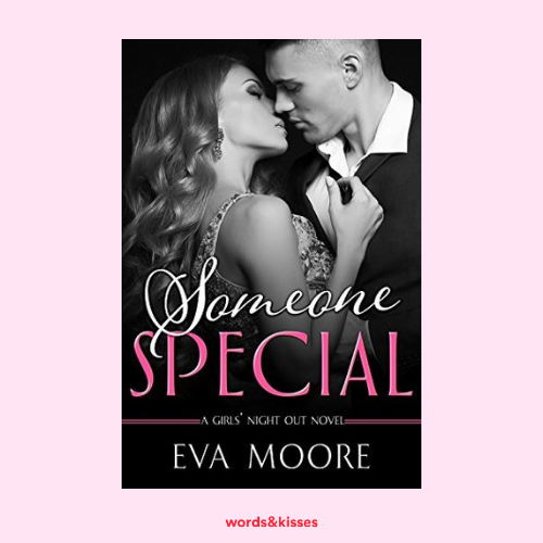 Someone Special by Eva Moore (Girls' Night Out #1)
