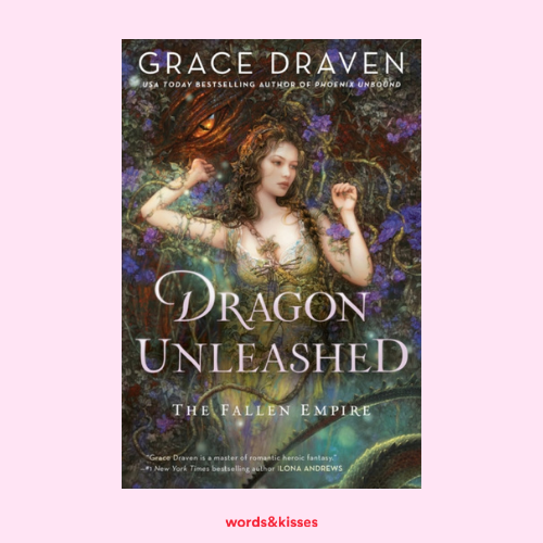 Dragon Unleashed by Grace Draven (The Fallen Empire #2)