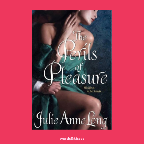 The Perils of Pleasure by Julie Anne Long