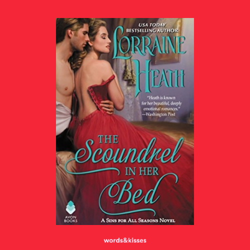 The Scoundrel in Her Bed by Lorraine Heath (Sins for All Seasons)
