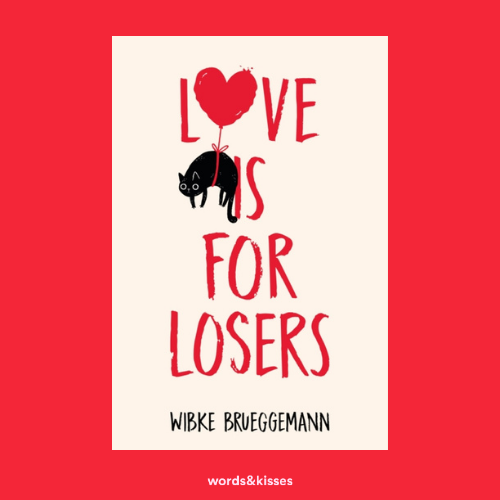 Love is for Losers by Wibke Brueggemann