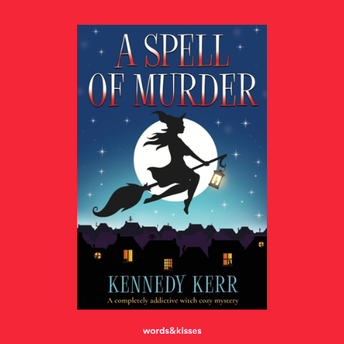 A Spell of Murder by Kennedy Kerr