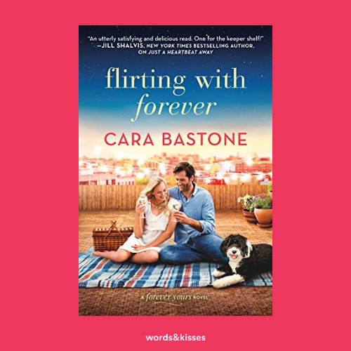 Flirting with Forever by Cara Bastone (Forever Yours #3)