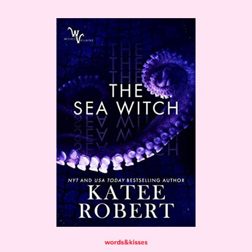 The Sea Witch by Katee Robert (Wicked Villains #5)