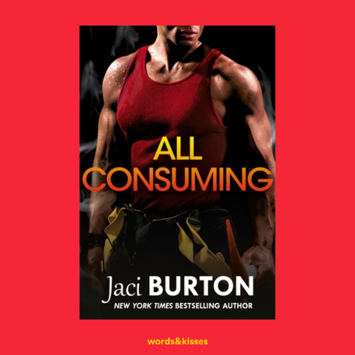 All Consuming by Jaci Burton
