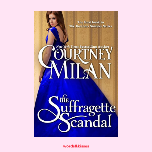 The Suffragette Scandal by Courtney Milan (Brothers Sinister #4)