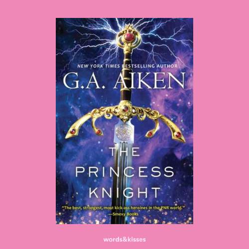 The Princess Knight by G. A. Aiken (The Scarred Earth Saga #2)