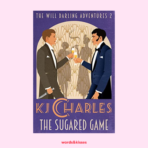 The Sugared Game by KJ Charles (The Will Darling Adventures #2)