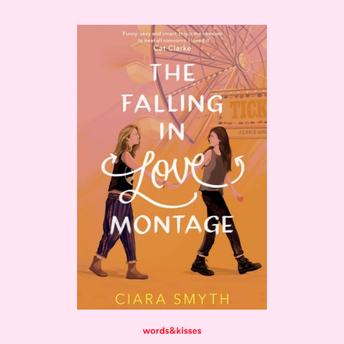 The Falling in Love Montage by Ciara Smyth