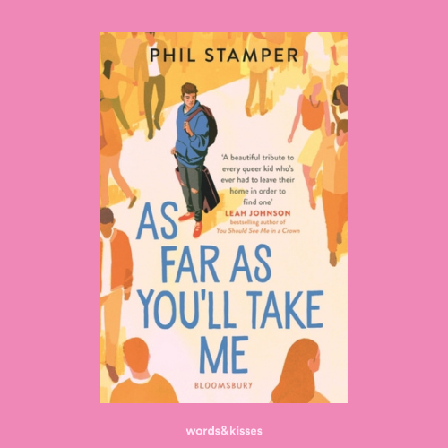 As Far As You'll Take Me by Phil Stamper
