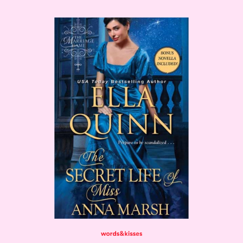 The Secret Life of Miss Anna Marsh by Ella Quinn (The Marriage Game #2)