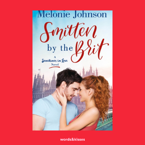 Smitten by the Brit by Melonie Johnson (Sometimes in Love #2)