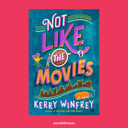 Not Like the Movies by Kerry Winfrey (Waiting for Tom Hanks #2)